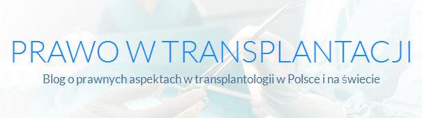 Prawo w transplantacji. Blog o prawnych aspektach w transplantologii w Polsce i na świecie